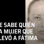 Identifican quién es y dónde vive la mujer que secuestró a Fátima