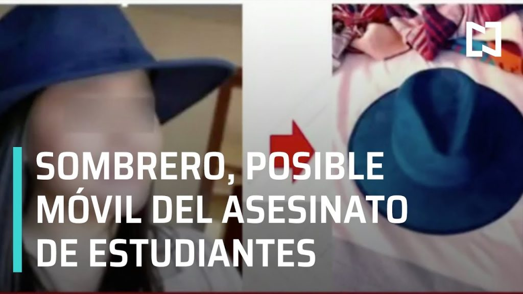 Asesinato de Estudiantes en Puebla: Un sombrero, el posible móvil